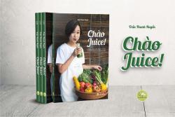 Chào Juice- Cuốn sách được tạo ra bởi tình yêu và sự đam mê