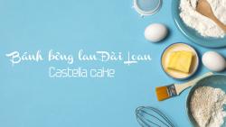 [Review] Khóa Bánh bông lan Đài Loan: Thơm ngon khó cưỡng!