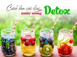 Cách làm các loại nước uống Detox thanh lọc - giải độc - giảm cân