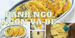 https://blog.wikilady.vn/cach-lam-banh-ngo-ngot-vua-de-vua-ngon/